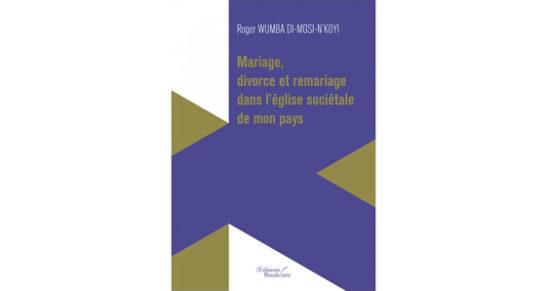 Mariage, divorce et remariage dans l'église sociétale de mon pays
